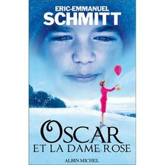 Buy Oscar et la dame rose by Éric-Emmanuel Schmitt and Read this Book on Kobo's Free Apps. Discover Kobo's Vast Collection of Ebooks and Audiobooks Today - Over 4 Million Titles! Got Books, Books To Read, Éric Emmanuel Schmitt, Les Oscars, Albin Michel, Cinema, Booker T, Lectures, What To Read