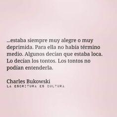Charles Bukowski español - Buscar con Google Ideas Desarrollo Personal para www.masymejor.com