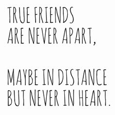 True friend deep quotes true friends are never apart Quotes Loyalty, Bff Quotes, True Quotes, Funny Quotes, Good Times Quotes, Deep Quotes, Quotes Distance Friendship, Real Friendship Quotes, Inspirational Friendship Quotes