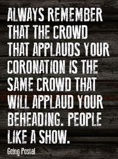 applauding coronation, applauding beheading... genuine people cease to exist....
