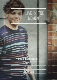 Words of wisdom from Louis Tomlinson. I love him so much. Pinterest.com/bonjourmis