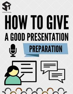 How to give a good presentation (I): Preparation – Students Toolbox
