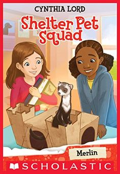 """Merlin (Shelter Pet Squad #2):   """"In this charming illustrated chapter book series by Newbery Honor author Cynthia Lord, the Shelter Pet Squad kids find the perfect homes for animals in need!<br /><br />A pet is missing! <br /><br />When Suzannah arrives to volunteer at the shelter, one of the animals is missing! It's Merlin, a mischievous ferret who gets into everything, and loves to play hide and seek.<br /><br />Owning a ferret can be really hard work, the Shelter Pet Squad discover..."""