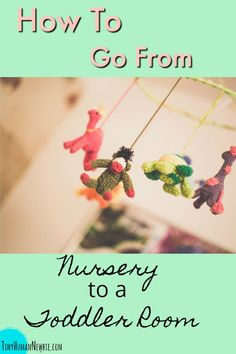 How to Go From Nursery to Toddler Room -