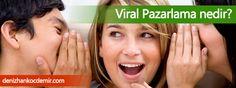Viral Pazarlama nedir?  http://www.denizhankocdemir.com/viral-pazarlama-nedir/