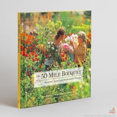The 50 Mile Bouquet #organic #flowers