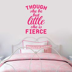 Sweetums Though She Be But Little She Is Fierce Wall Decal