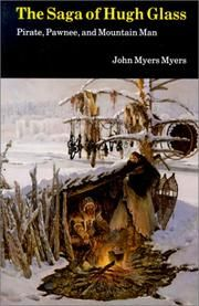 The saga of Hugh Glass by John Myers Myers