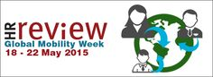 HRreview's Global Mobility specila edition runs 18-22 May 2015