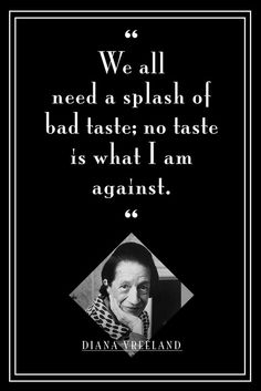 Today I'm Channelling Diana Vreeland Diana Vreeland, Silly Things, Words Worth, Happy Thoughts, Cool Words, Channel, Wisdom, Hollywood, Costume