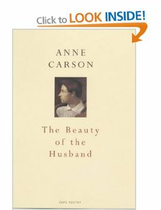 The Beauty Of The Husband   Anne Carson