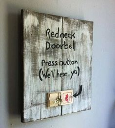 Redneck Doorbell Press button (We'll Hear Ya) Wooden Wall decor- off the regular price! Redneck Doorbell Press button We'll Hear by AuburnSaplingDesigns Redneck Gifts, Redneck Party, Redneck Humor, Redneck Quotes, Hillbilly Party, Redneck Christmas, Gag Gifts Christmas, Funny Christmas, Santa Gifts
