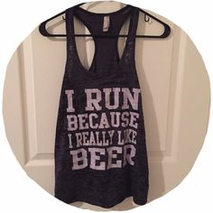 """Running Racerback Too small for me, never worn. """"I run because I like beer"""" tank top Tops Tank Tops"""