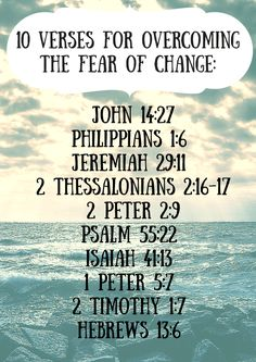 Even good change can be scary. Here are 10 verse for when you're feeling afraid of change