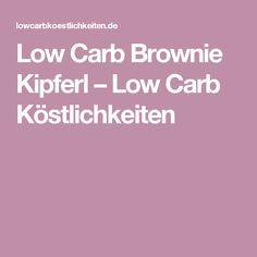 Low Carb Brownie Kipferl – Low Carb Köstlichkeiten