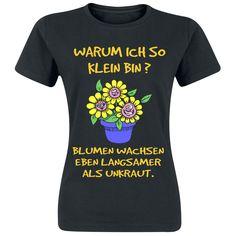 Warum ich so klein bin?  T-Shirt, Frauen  »Warum ich so klein bin?« | Jetzt bei EMP kaufen | Mehr Fun-Merch  T-Shirts  online verfügbar ✓ Unschlagbar günstig!
