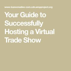 Your Guide to Successfully Hosting a Virtual Trade Show
