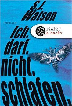 Ich. Darf. Nicht. Schlafen.: Thriller von S.J. Watson, http://www.amazon.de/dp/B005JYPGEM/ref=cm_sw_r_pi_dp_RIdpvb0RMZN11