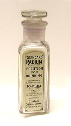 Standard Radium Solution for Drinking (c. - This bottle (empty) of radium water was produced by the Standard Chemical Company of Pittsburgh. The recommended dose was 1 bottle after every meal. Each bottle contained.