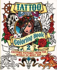 Tattoo Coloring Book - Exciting Pictures from the world of Body Art