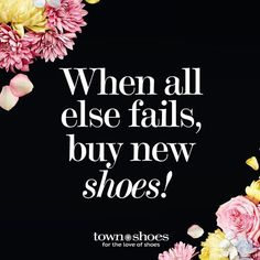 #shoetherapy #townshoes #shoequotes #shoeaholic Young Donald Trump, Sneaker Quotes, Shop Name Ideas, Sassy Pants, Morning Motivation, Woman Quotes, Quotes Women, Pretty Shoes, Fashion Quotes