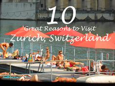 Great Reasons to Visit #Zurich #Switzerland #Travel  | Paula McInerney | contentedtraveller.com
