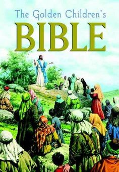 Golden Children's Bible: The Old Testament and the New Testament - Golden Children's Bible: The Old Testament and the New Testament