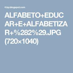 ALFABETO+EDUCAR+E+ALFABETIZAR+%282%29.JPG (720×1040)