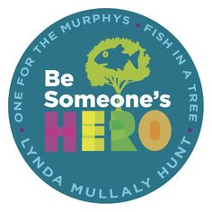 Be someone's hero (from One for the Murphys) in Fish in a Tree style