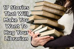 17 Stories That Will Make You Want To Hug Your Librarian