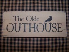Primitive The Olde OUTHOUSE WOOD SIGN Crow Bathroom Decor COUNTRY BATH Accent Rustic Charm Black and Tan Grungy Folk Art Prim Make Do Cabin Look Rough Edges Time Worn Appearance Grubby Shelf Sitter Wall Decor Picture Signs Everyday Hanging  FREE US SHIP