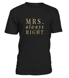 # Mrs  Always Right  Wedding Honeymoon Shirt .  HOW TO ORDER:1. Select the style and color you want:2. Click Reserve it now3. Select size and quantity4. Enter shipping and billing information5. Done! Simple as that!TIPS: Buy 2 or more to save shipping cost!Paypal | VISA | MASTERCARDMrs  Always Right  Wedding Honeymoon Shirt t shirts ,Mrs  Always Right  Wedding Honeymoon Shirt tshirts ,funny Mrs  Always Right  Wedding Honeymoon Shirt t shirts,Mrs  Always Right  Wedding Honeymoon Shirt t…