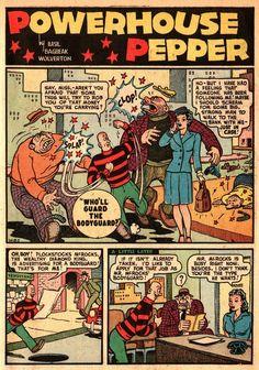 wolverton's powerhouse pepper ran from 1942-1948. first appearing in joker comics#1 and ran thru various titles.joker comics #1-31.gay comics#1 18-22 28-29.tessie the typist#2,4 7-13.powerhouse pepper #1-5.