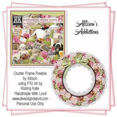 I have a FTU cluster frame for you, one that I made using a fabulous kit by Kissing Kate called Handmade With Love.               You can ...