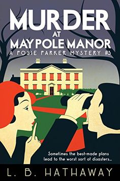 Murder at Maypole Manor: A Cozy Historical Murder Mystery (The Posie Parker Mystery Series Book Mystery Novels, Mystery Series, Mystery Thriller, Series 3, Good Books, Books To Read, My Books, Cozy Mysteries, Agatha Christie