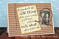 If you don't do wild things...