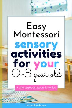 MONTESSORI SENSORY ACTIVITIES FOR YOUR 0-3 YEAR OLD - This Toddler Life