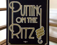 "Art Deco- Roaring Twenties- Vintage- Great Gatsby Wedding ""Putting On The Ritz"" Hand Painted Sign"