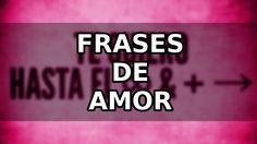 FRASES DE AMOR HERMOSAS PARA COMPARTIR Y DEDICAR #frasesdeamor