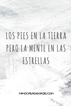 The feet on the ground but the mind in the stars. The feet on the ground but the mind in the stars. Inspirational Phrases, Motivational Phrases, Positive Thoughts, Positive Quotes, Best Quotes, Life Quotes, Cool Phrases, Spanish Quotes, Life Motivation
