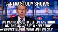 """A new study shows..."""