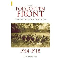 The Forgotten Frontier East Africa WW1