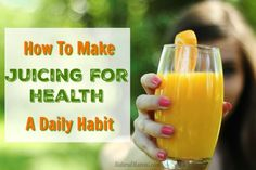 Juicing for health is a great idea but it takes a little bit of work to make it a habit. Discover how to easily get the juicing habit and benefit.
