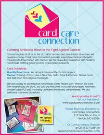 """Card Care Connection is a foundation where cardmakers can agree to make 3 cards a month and send them in , they will be used to give to cancer patients! What a awesome """"pay it forward"""" idea. I am for sure going to get involved!"""