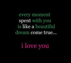 every-moment-spent-with-you-is-like-a-beautiful-dream-come-true-anniversary-quote.jpg (545×486)