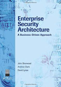 Download Pdf Enterprise Security Architecture A Business Driven Approach Pdf Books Security Architecture Enterprise Architecture Enterprise