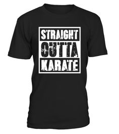 "# Straigh Outta Karate T-Shirt .  Special Offer, not available in shops      Comes in a variety of styles and colours      Buy yours now before it is too late!      Secured payment via Visa / Mastercard / Amex / PayPal      How to place an order            Choose the model from the drop-down menu      Click on ""Buy it now""      Choose the size and the quantity      Add your delivery address and bank details      And that's it!      Tags: Great T-Shirt for Karate lovers, Authentic Karate t…"