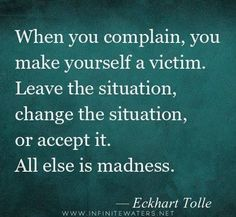 Stop Complaining - Eckhart Tolle