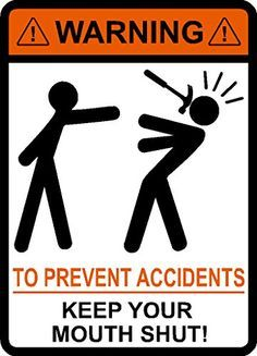 Warning To Prevent Accidents Keep Your Mouth Shut, Wrench, vinyl, decal, car… Now Quotes, Funny Quotes, Funny Memes, Jokes, Funny Shit, The Funny, Haha, Thats The Way, Injury Prevention
