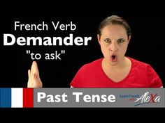 Demander (to ask) — Past Tense (French verbs conjugated by Learn French With Alexa) - YouTube
